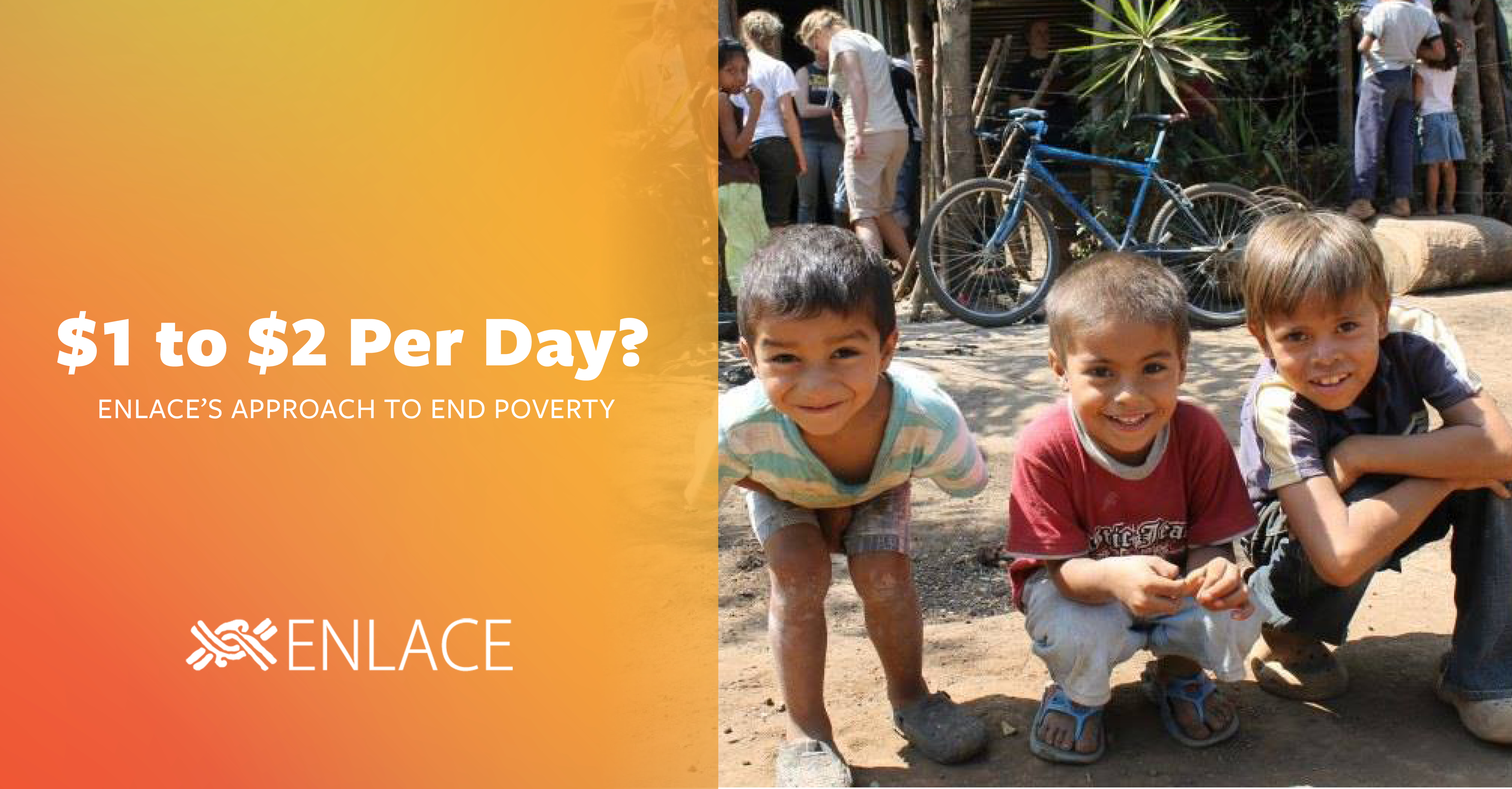$1 to $2 Per Day? Enlace's Approach to End Poverty